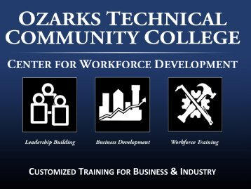 CUSTOMIZED TRAINING FOR BUSINESS & INDUSTRY - Ozarks ...
