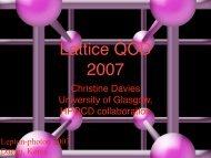 Lattice QCD 2007 - University of Glasgow