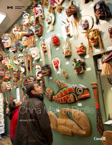 China Market Profile - Canadian Tourism Commission - Canada