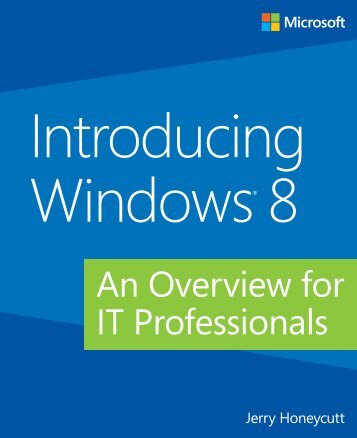 Introducing Windows 8 An Overview IT Professionals - Download ...