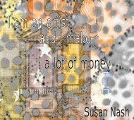 I am an artist and I make a lot of money - Susan Nash