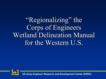 """""""Regionalizing"""" the Corps of Engineers Wetland Delineation Manual ..."""