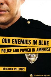 Kristian Williams - Our Enemies in Blue - Police and Power in America