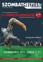 SzoMbathely, 2011. júniuS 2–11. - Mediawave