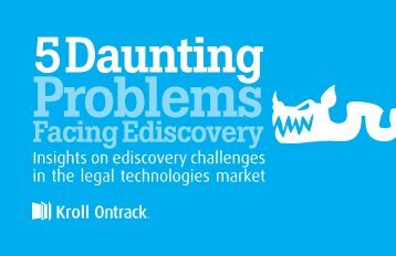 5 Daunting Problems Facing Ediscovery - Kroll Ontrack