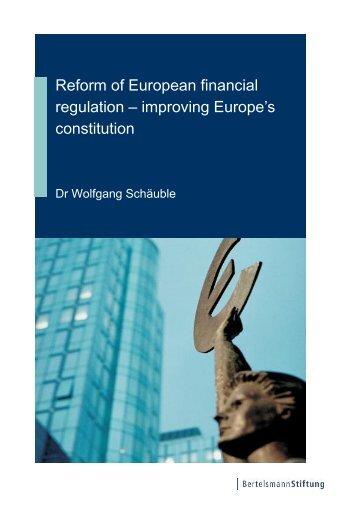 Reform of European financial regulation – improving Europe's ...