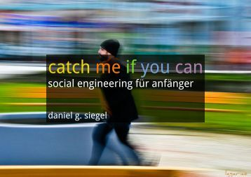 catch me if you can - social engineering für anfänger - daniel g. siegel