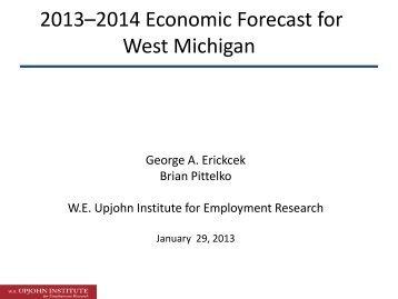 2013–2014 Economic Forecast for West Michigan - W.E. Upjohn ...