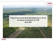 Programme prospectif de développement à 10 ans du réseau ... - Tigf