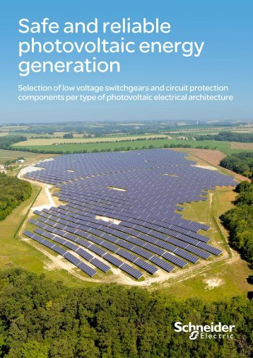 Safe and reliable photovoltaic energy generation - Schneider Electric