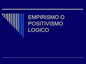 EMPIRISMO O POSITIVISMO LOGICO