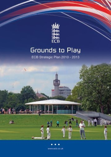 Grounds to Play - Ecb - England and Wales Cricket Board