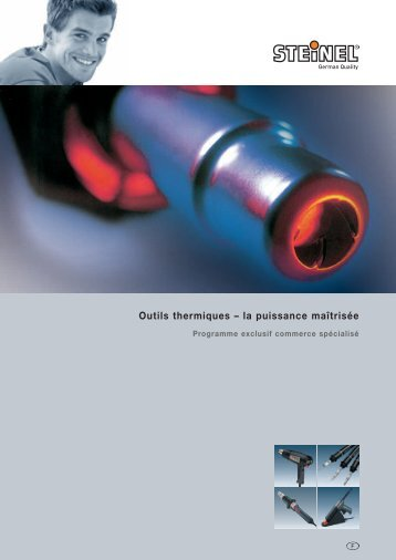 Outils thermiques – la puissance maîtrisée - Steinel