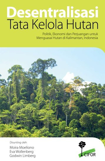 Desentralisasi tata kelola hutan - Center for International Forestry ...