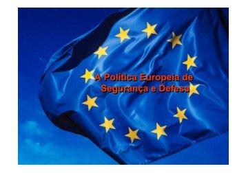 A Política Europeia de Segurança e Defesa A Política ... - Infoeuropa