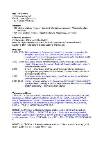 Mgr. Jiří Závada výzkumný pracovník E-mail: zavada@csvs.cz Tel.: + ...