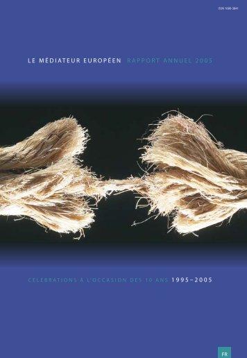 LE MÉDIATEUR EUROPÉEN RAPPORT ANNUEL 2005