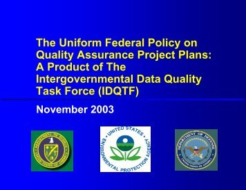 The Uniform Federal Policy on Quality Assurance Project Plans: A ...