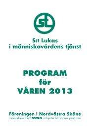 S:t Lukas i människovårdens tjänst PROGRAM för VÅREN 2013