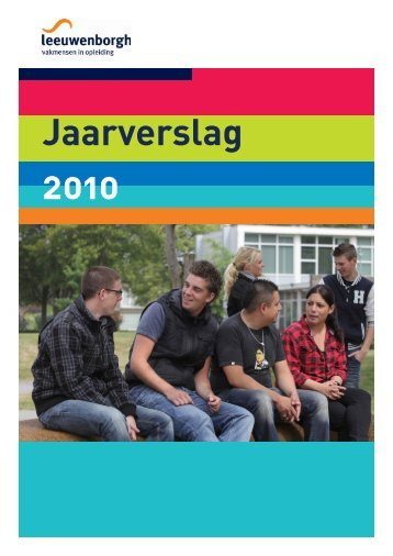 Jaarverslag 2010 - Leeuwenborgh Opleidingen