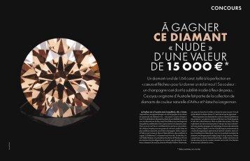 à gagner ce diamant « nude » d'une valeur de 15 OOO €*