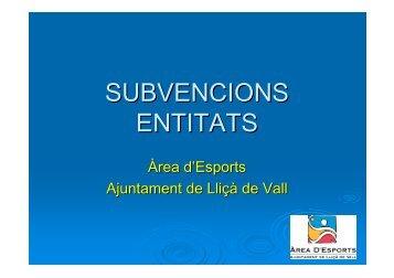SUBVENCIONS ENTITATS - Ajuntament de Lliçà de Vall