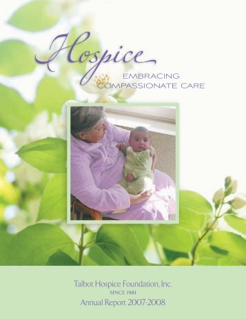 Talbot Hospice Foundation, Inc. Annual Report 2007-2008