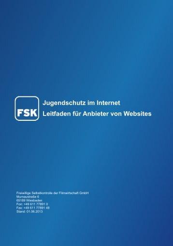 Jugendschutz im Internet Leitfaden für Anbieter von Websites - FSK