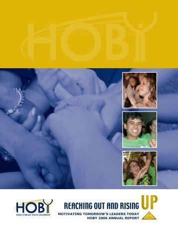 HOBY 2006 AnnuAl RepORt MOtivAting tOMORROw's leAdeRs tOdAY