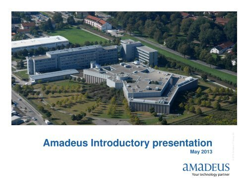 Amadeus Introductory presentation May 2013 - Investor relations at ...
