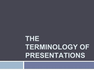 The terminology of presentations
