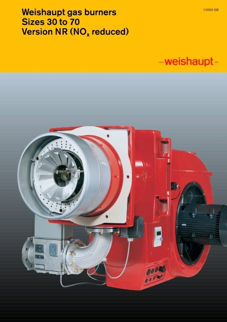 Weishaupt gas burners Sizes 30 to 70 Version NR (NOx reduced)