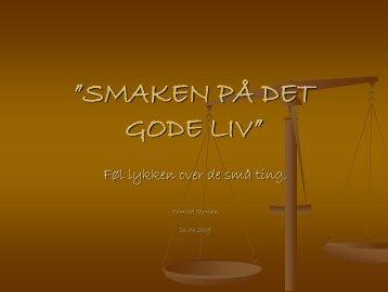 """SMAKEN PÅ DET GODE LIV"""""""