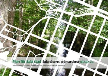 Bilaga 2.1: Sala tätorts grönstruktur A3 76 s. (pdf, 16 ... - Sala kommun