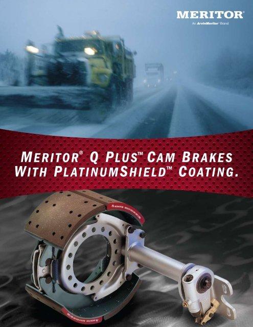 Meritor ® Q Plus™ CaM Brakes With PlatinuMshield™ Coating