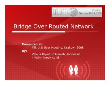 Bridge Over Routed Network - MUM - MikroTik