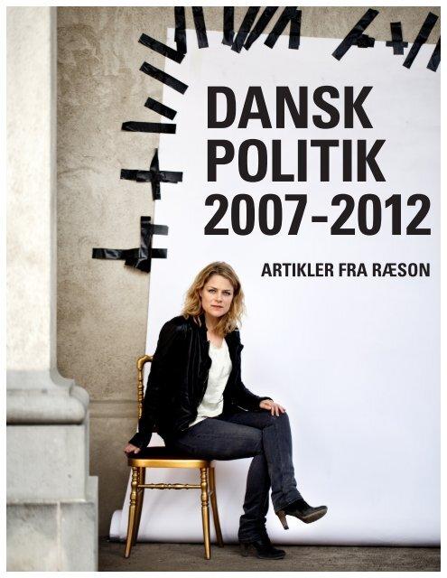 DANSK POLITIK 2007-2012, Redigeret af Lasse Marker og ... - Ræson