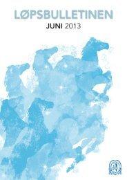Løpsbulletin for juni 2013 - Det Norske Travselskap