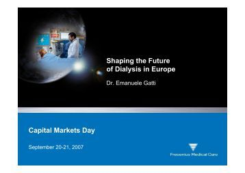 Capital Markets Day Shaping the Future of ... - Fresenius Medical Care