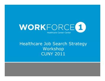 Healthcare Job Search Strategy Workshop CUNY 2011