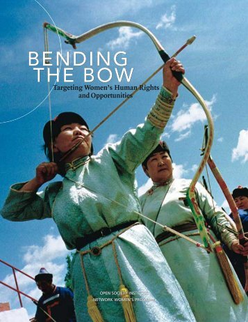 BENDING THE BOW BENDING THE BOW - Open Society Foundations