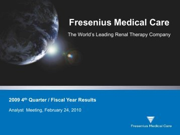 Shaping the Future of the Dialysis Industry ... - Fresenius Medical Care