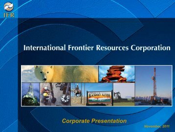 Corporate Presentation - International Frontier Resources Corporation