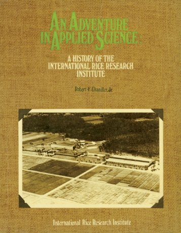 An adventure in applied science - IRRI books - International Rice ...