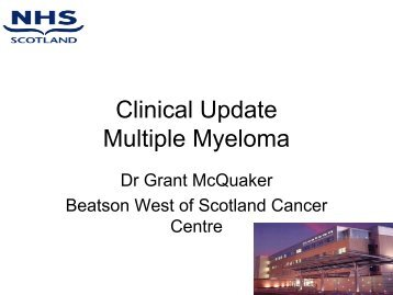 Clinical Update - Multiple Myeloma - Dr Grant McQuaker - BOPA