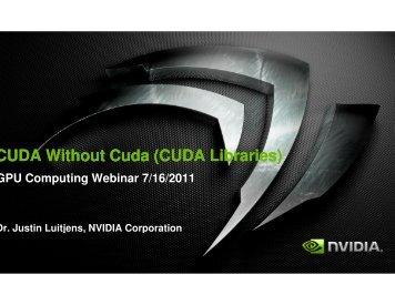 CUDA Without Cuda (CUDA Libraries)