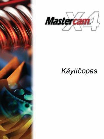 Mastercam X4 käyttöopas - Mastercam.fi