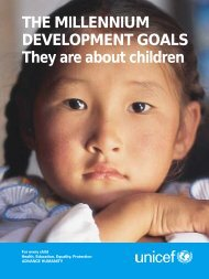 THE MILLENNIUM DEVELOPMENT GOALS They are about ... - Unicef