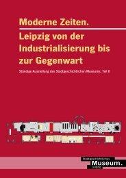 Leipzig von der Industrialisierung bis zur Gegenwart Moderne Zeiten.