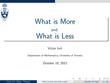What is More and What is Less - Victor Ivrii - University of Toronto